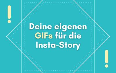 So kreierst du deine eigenen GIFs für die Instagram Story