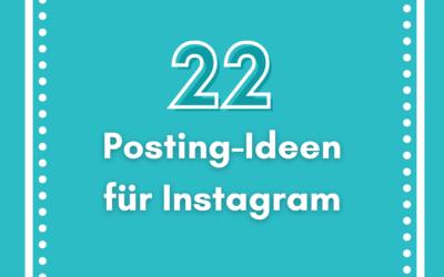 22 Post-Ideen für deinen Instagram Account