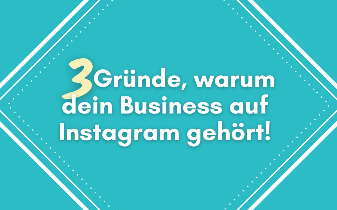 3 unschlagbare Gründe, warum dein Business auf Instagram gehört