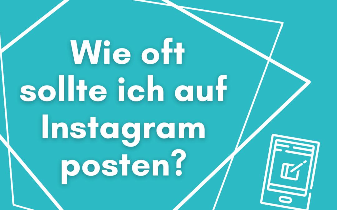 Wie oft posten auf Instagram
