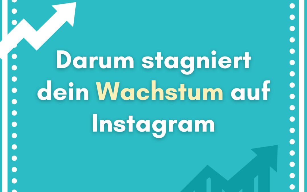 Warum dein Instagram-Wachstum stagniert