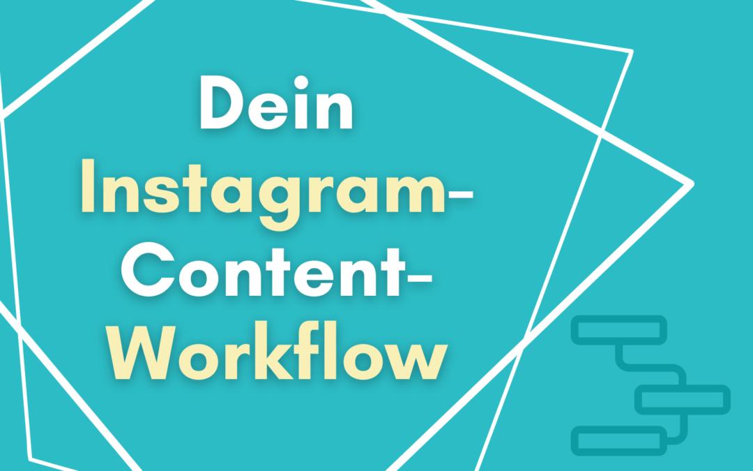 Dein effizienter Instagram-Content-Workflow