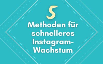5 Methoden für schnelles Instagram-Wachstum