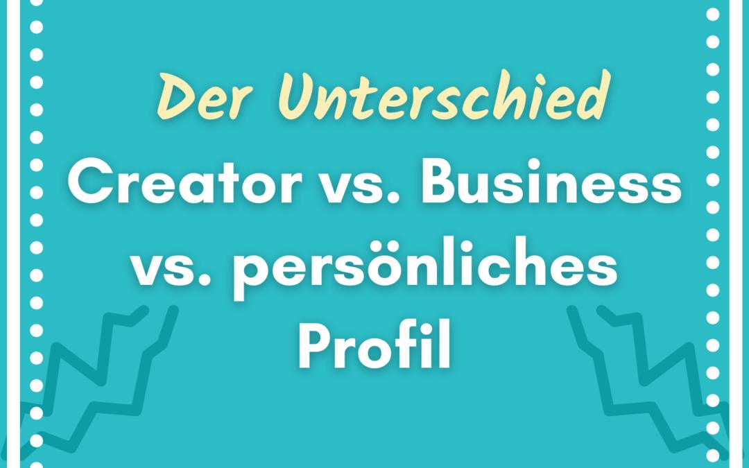 Brauche ich ein Instagram Unternehmenskonto? Business Konto vs. Persönliches Konto – der Vergleich